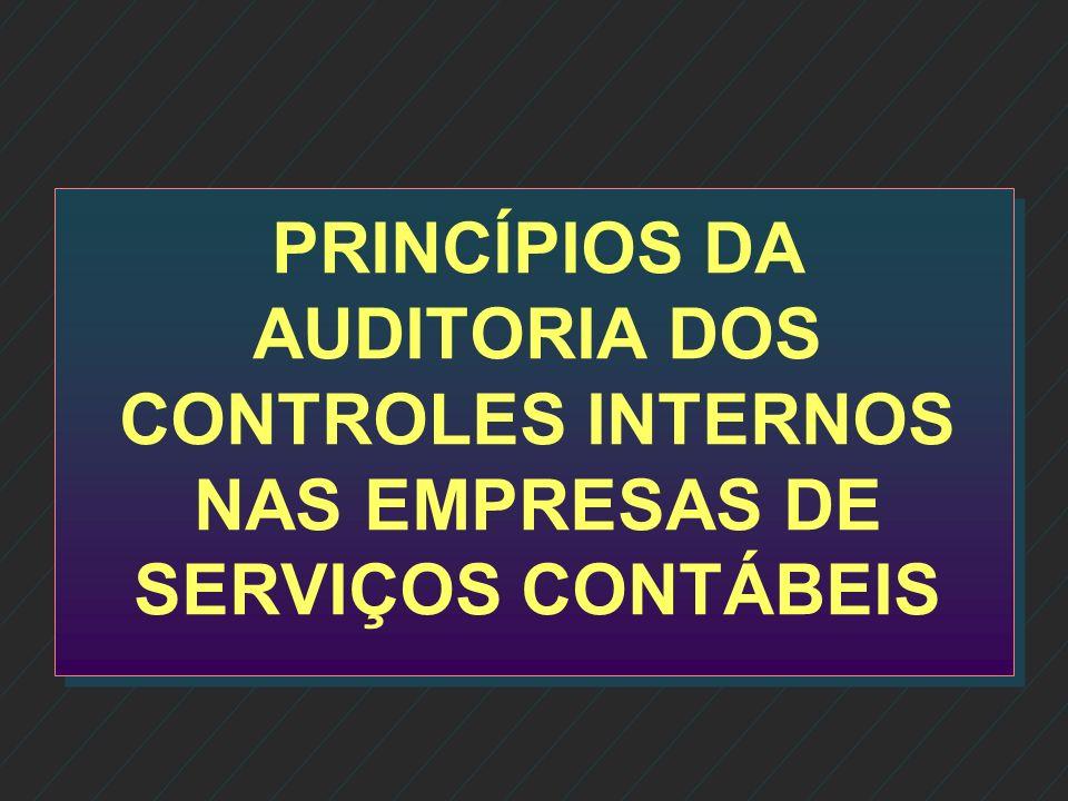 PRINCÍPIOS DA AUDITORIA DOS CONTROLES INTERNOS NAS EMPRESAS DE SERVIÇOS CONTÁBEIS