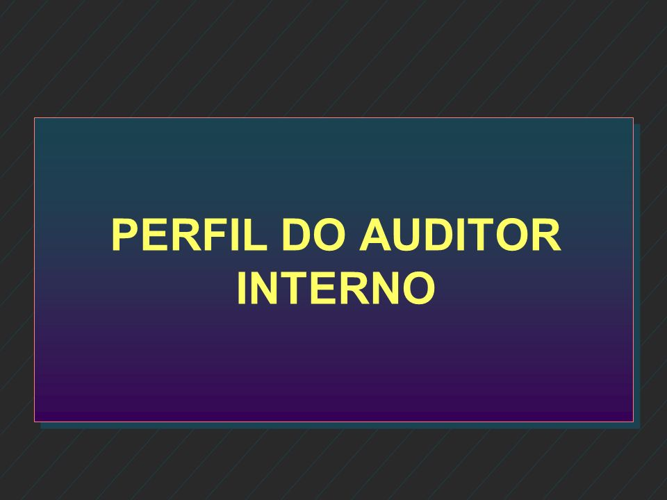 PERFIL DO AUDITOR INTERNO