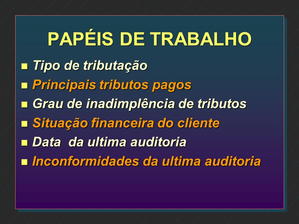 PAPÉIS DE TRABALHO Tipo de tributação Principais tributos pagos