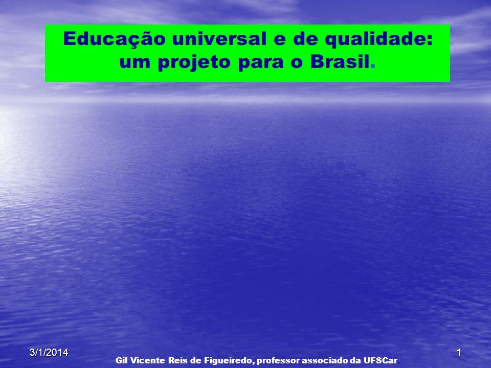 Educação universal e de qualidade: um projeto para o Brasil.