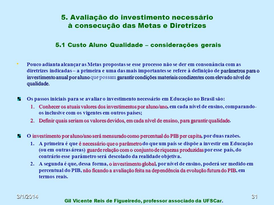5. Avaliação do investimento necessário à consecução das Metas e Diretrizes