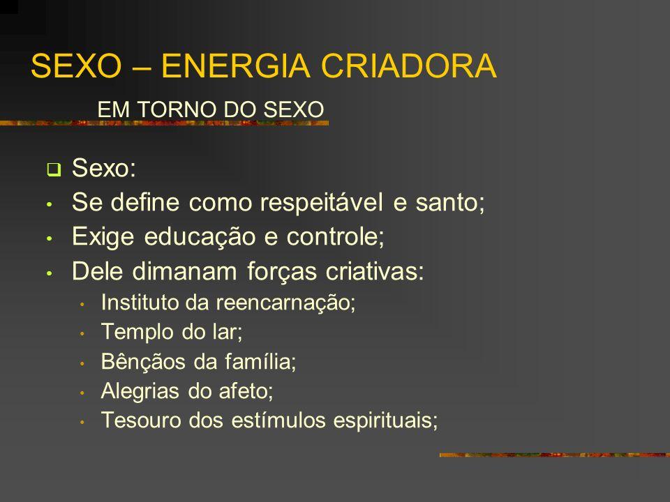 SEXO – ENERGIA CRIADORA EM TORNO DO SEXO