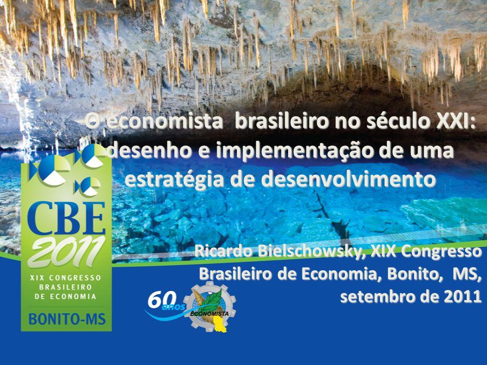 O economista brasileiro no século XXI: desenho e implementação de uma estratégia de desenvolvimento