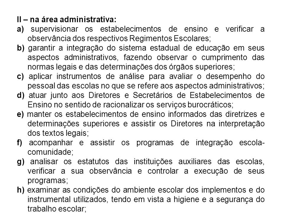 II – na área administrativa: