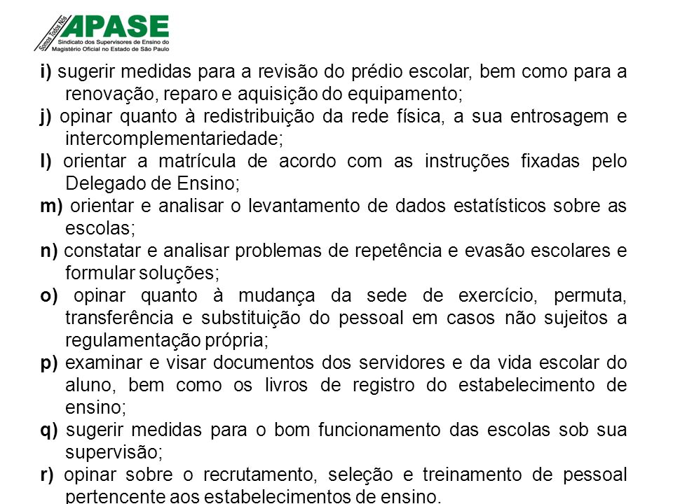 i) sugerir medidas para a revisão do prédio escolar, bem como para a renovação, reparo e aquisição do equipamento;