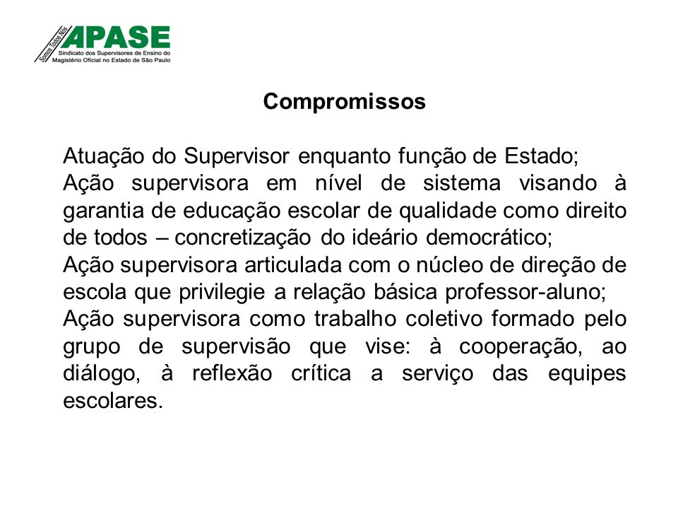 CompromissosAtuação do Supervisor enquanto função de Estado;