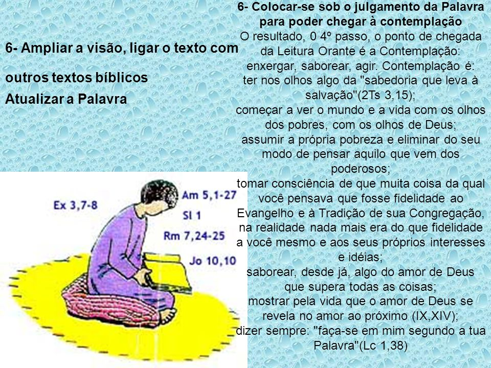 6- Ampliar a visão, ligar o texto com outros textos bíblicos
