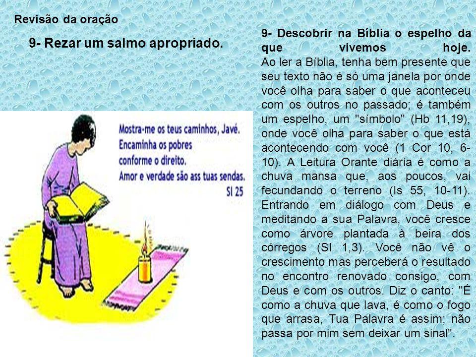 9- Rezar um salmo apropriado.