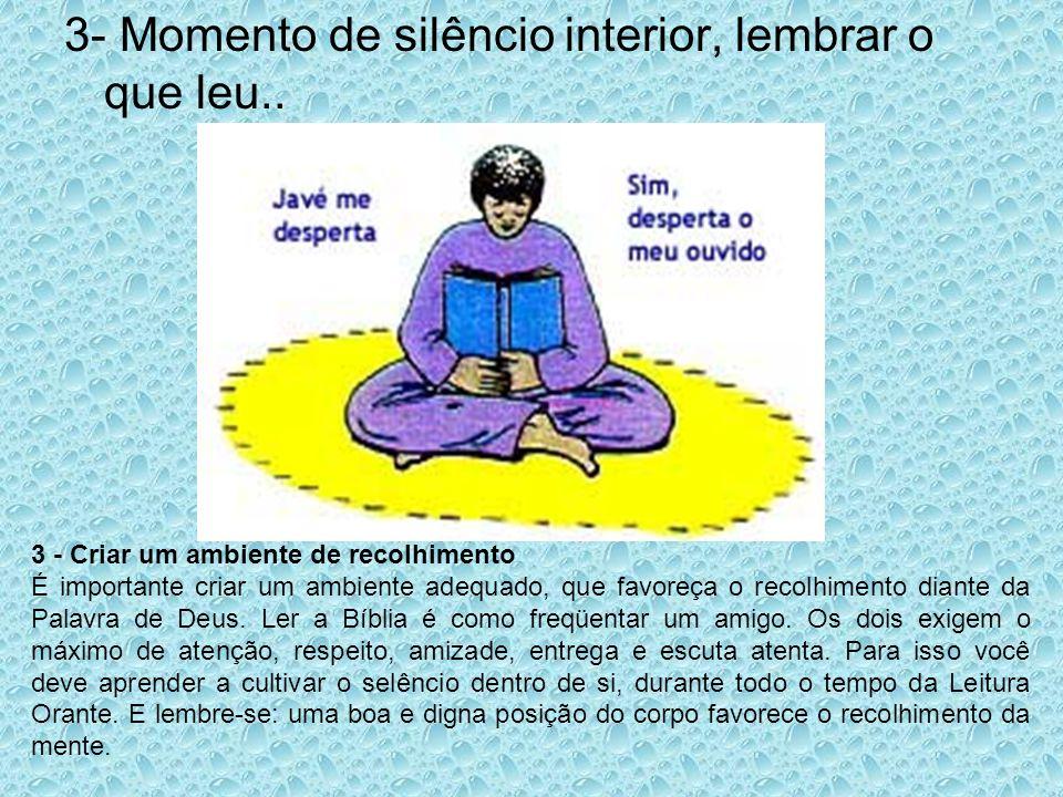 3- Momento de silêncio interior, lembrar o que leu..