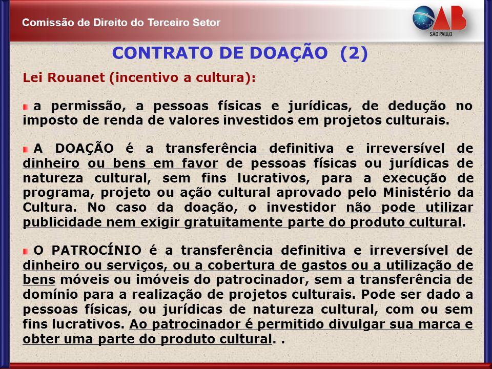 CONTRATO DE DOAÇÃO (2) Lei Rouanet (incentivo a cultura):