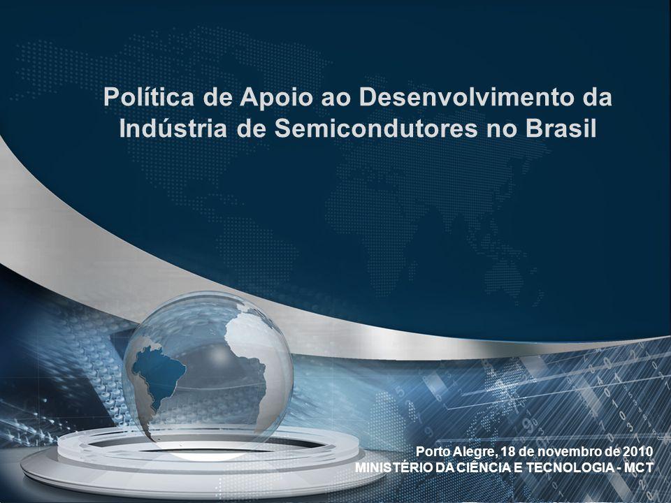 Política de Apoio ao Desenvolvimento da Indústria de Semicondutores no Brasil
