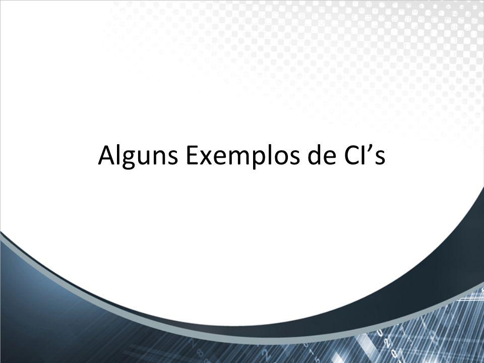 Alguns Exemplos de CI's