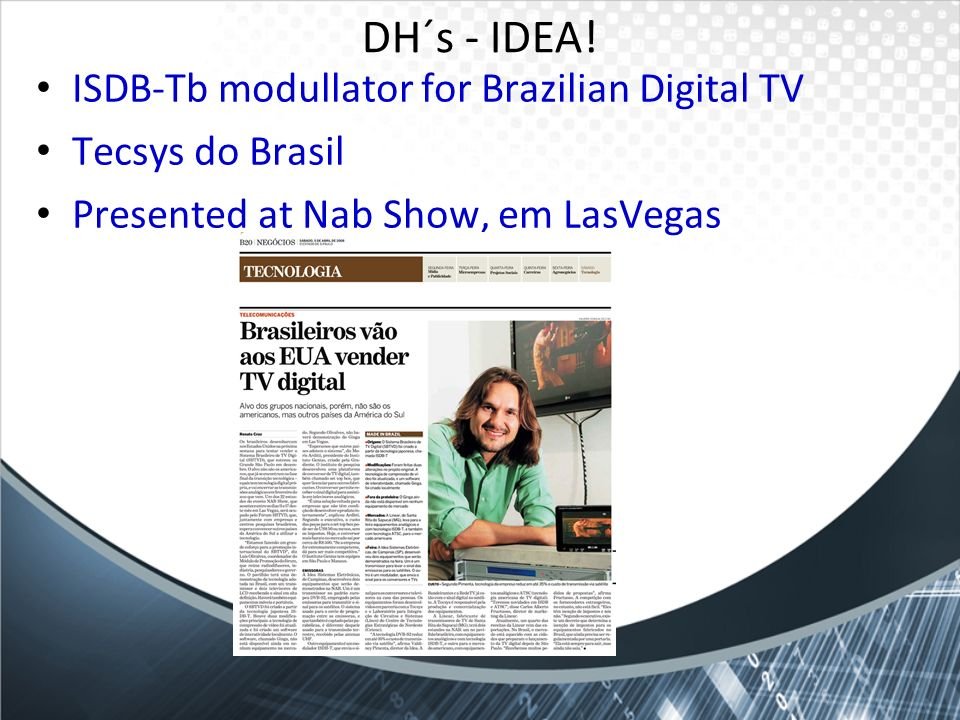 DH´s - IDEA! ISDB-Tb modullator for Brazilian Digital TV