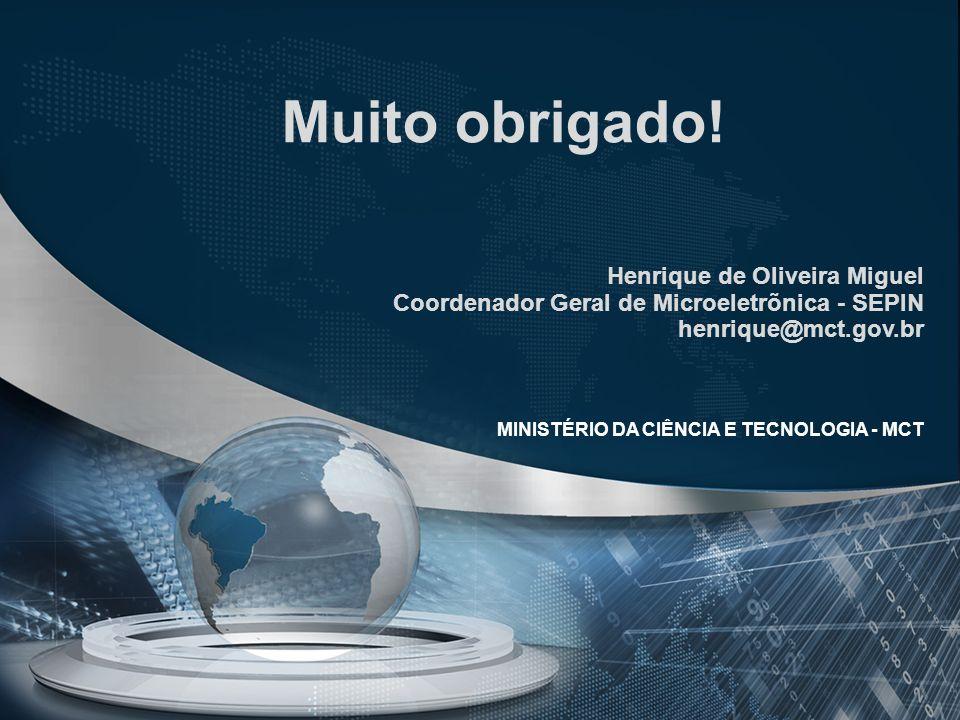 Muito obrigado! Henrique de Oliveira Miguel