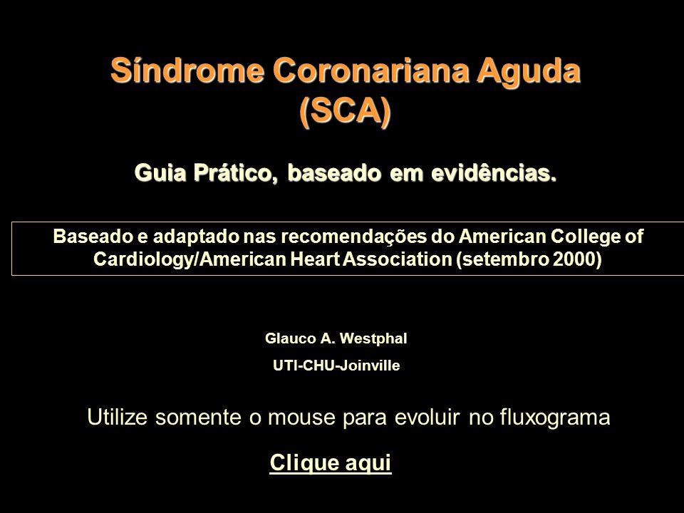 Síndrome Coronariana Aguda (SCA) Guia Prático, baseado em evidências.
