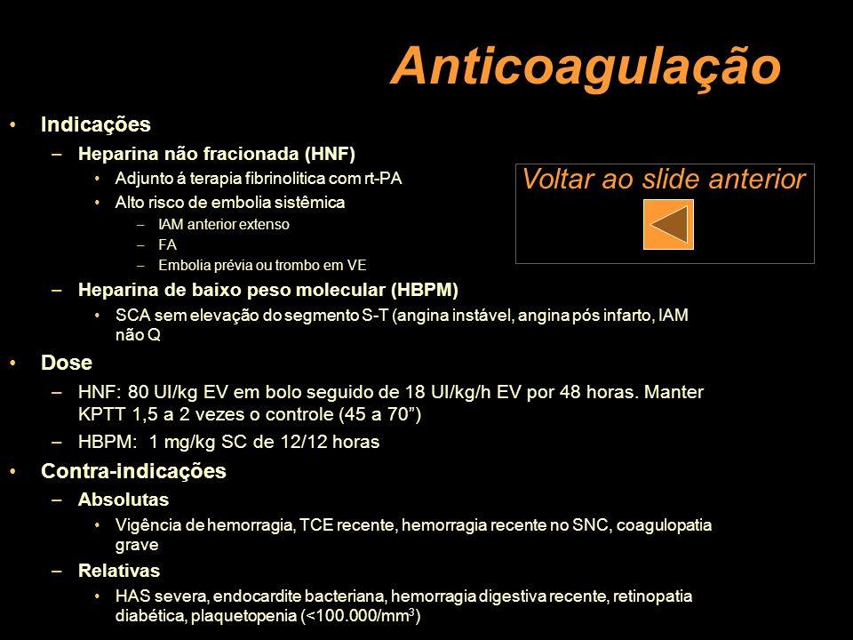 Anticoagulação Voltar ao slide anterior Indicações Dose