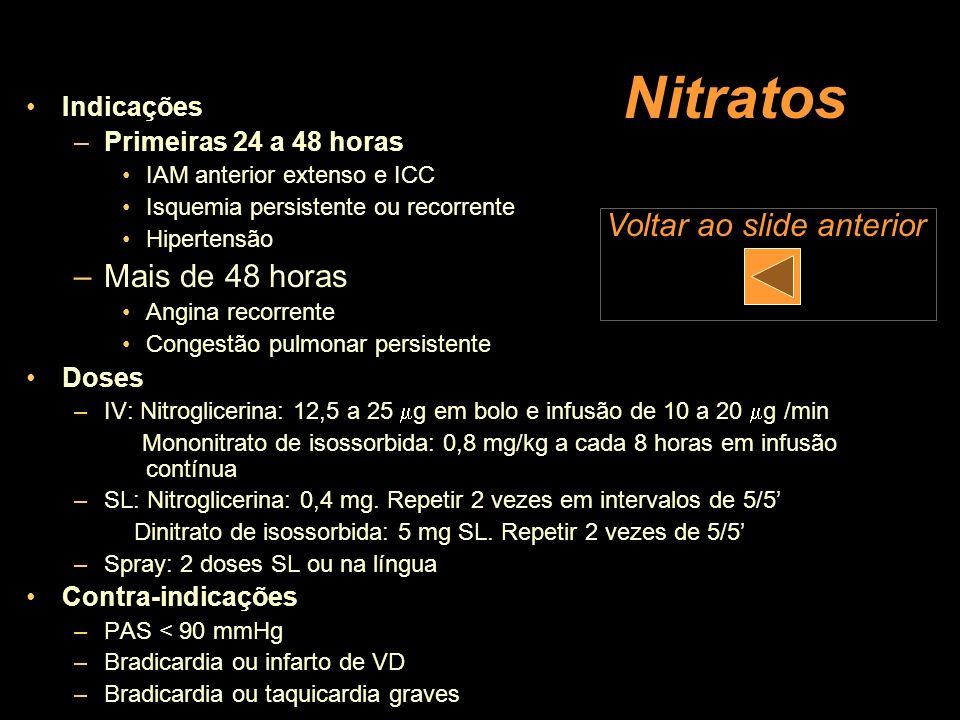 Nitratos Mais de 48 horas Voltar ao slide anterior Indicações