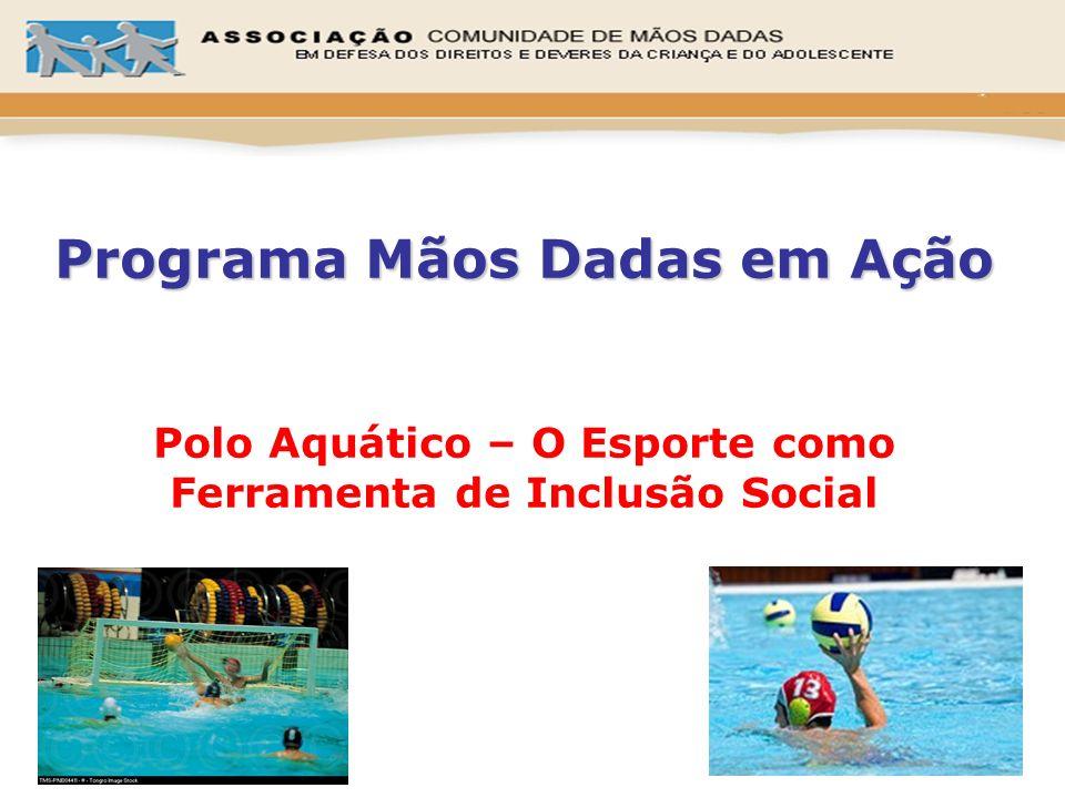 Programa Mãos Dadas em Ação Polo Aquático – O Esporte como Ferramenta de Inclusão Social
