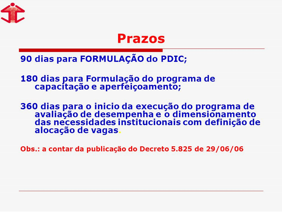 Prazos 90 dias para FORMULAÇÃO do PDIC;