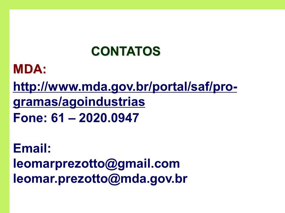 CONTATOS MDA: http://www.mda.gov.br/portal/saf/pro- gramas/agoindustrias. Fone: 61 – 2020.0947. Email: