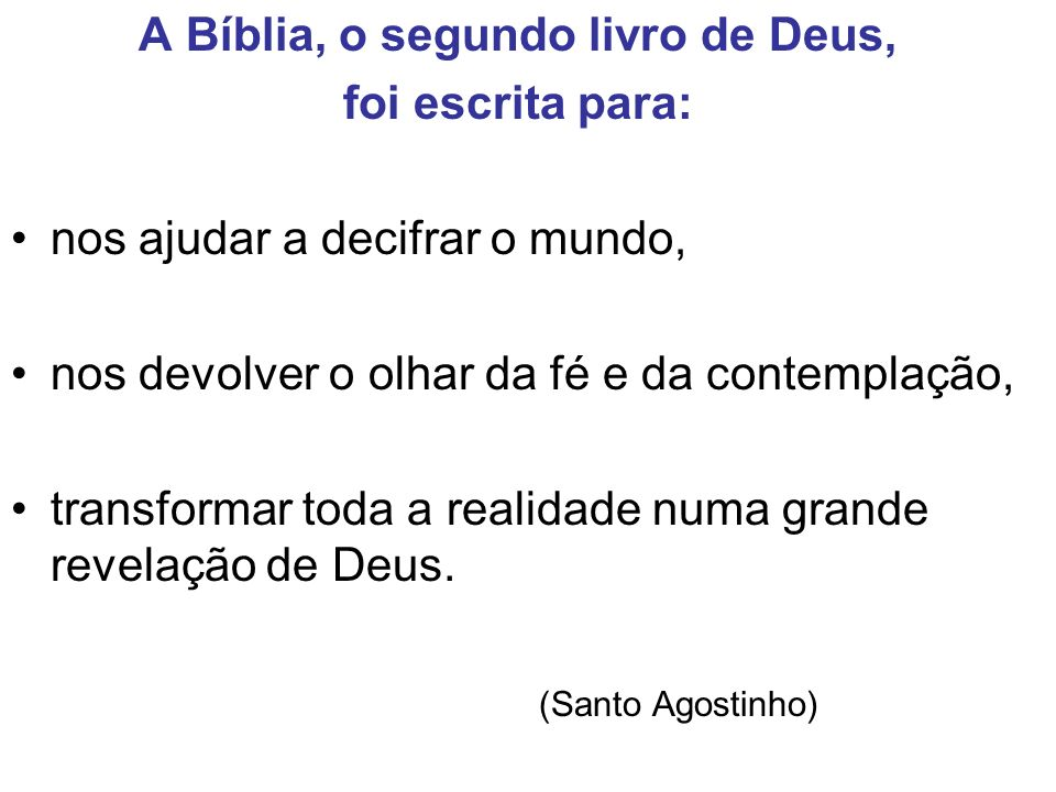 A Bíblia, o segundo livro de Deus,