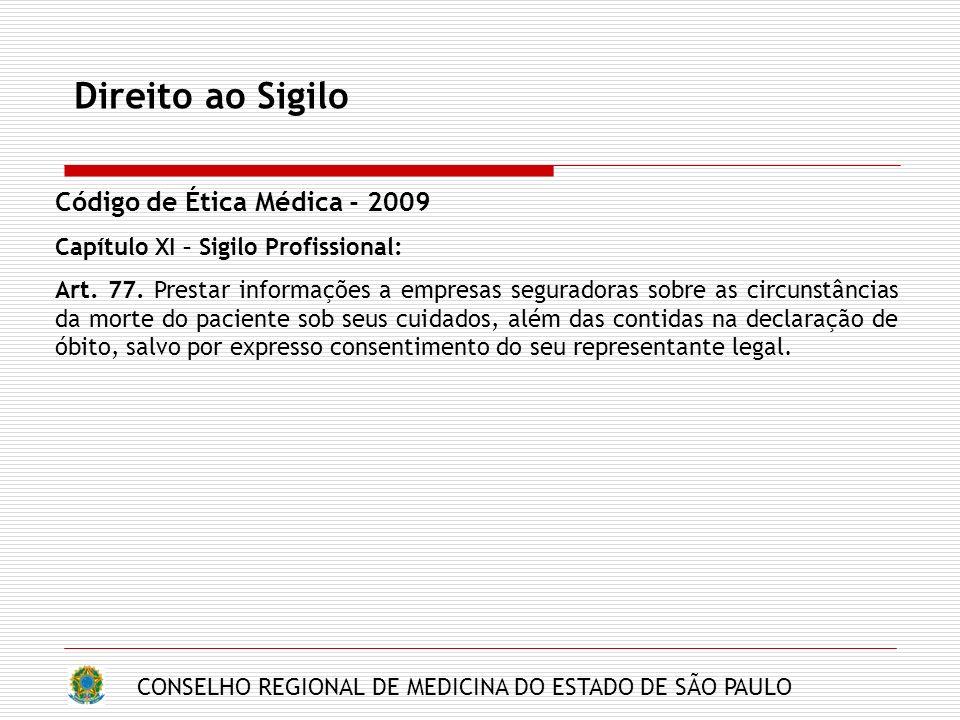Direito ao Sigilo Código de Ética Médica - 2009