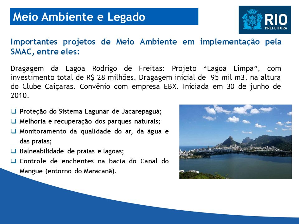 Meio Ambiente e LegadoImportantes projetos de Meio Ambiente em implementação pela SMAC, entre eles: