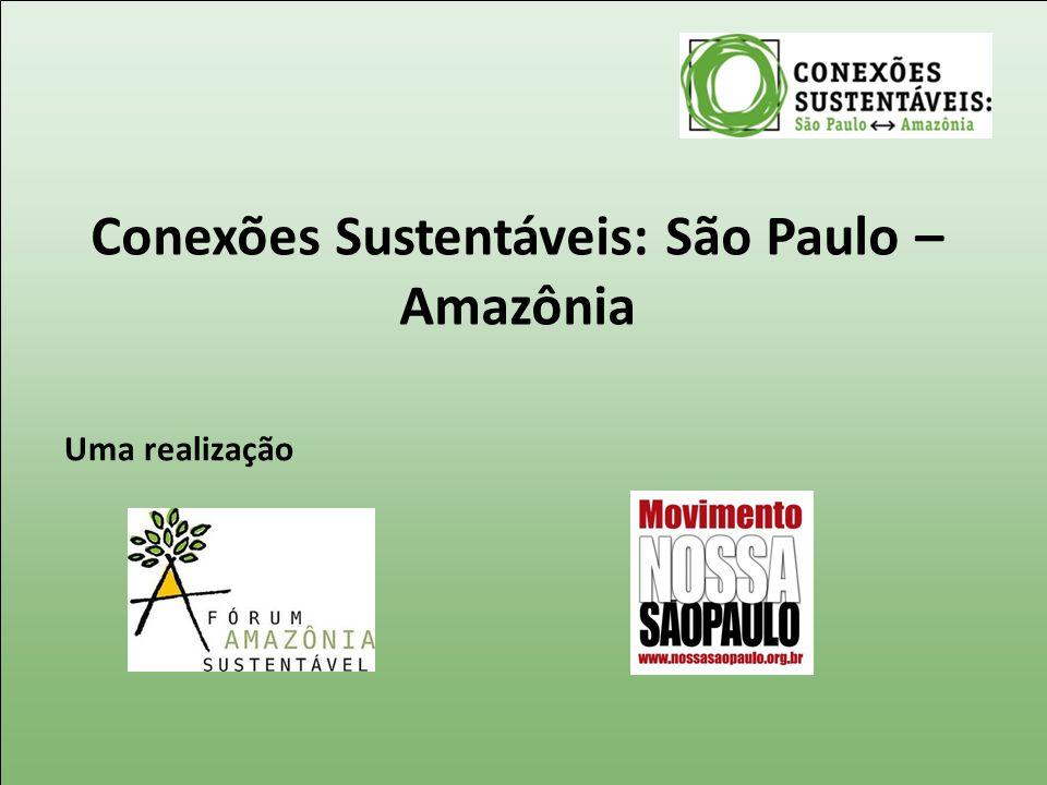 Conexões Sustentáveis: São Paulo – Amazônia
