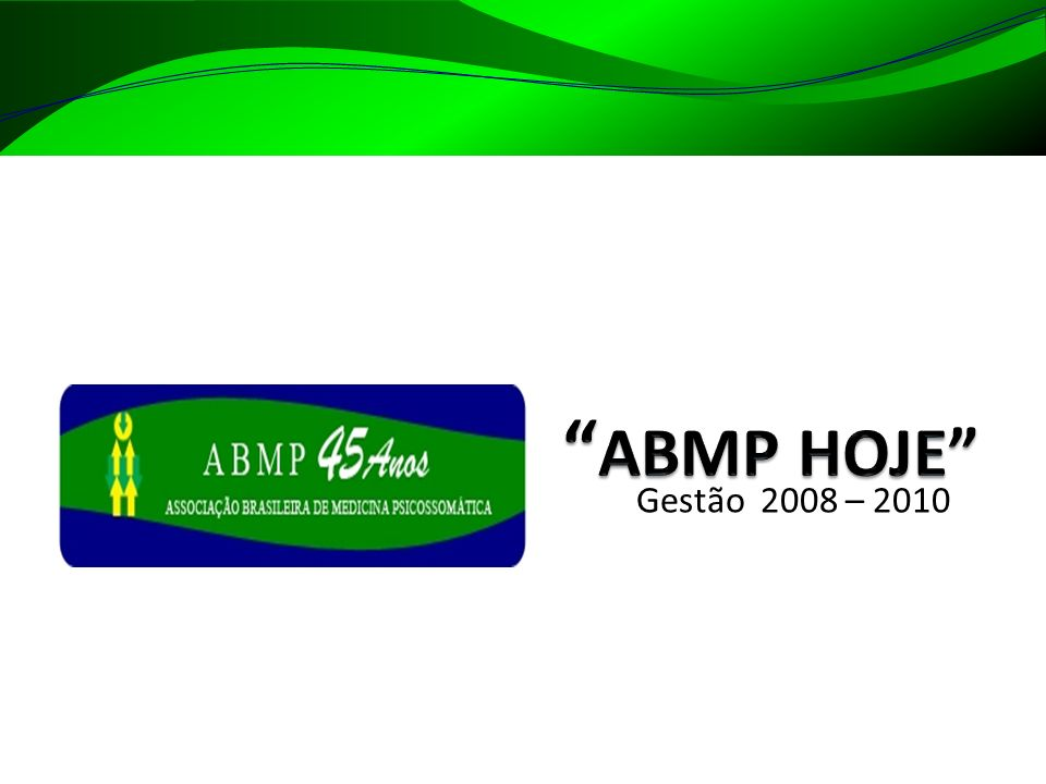 ABMP HOJE Gestão 2008 – 2010