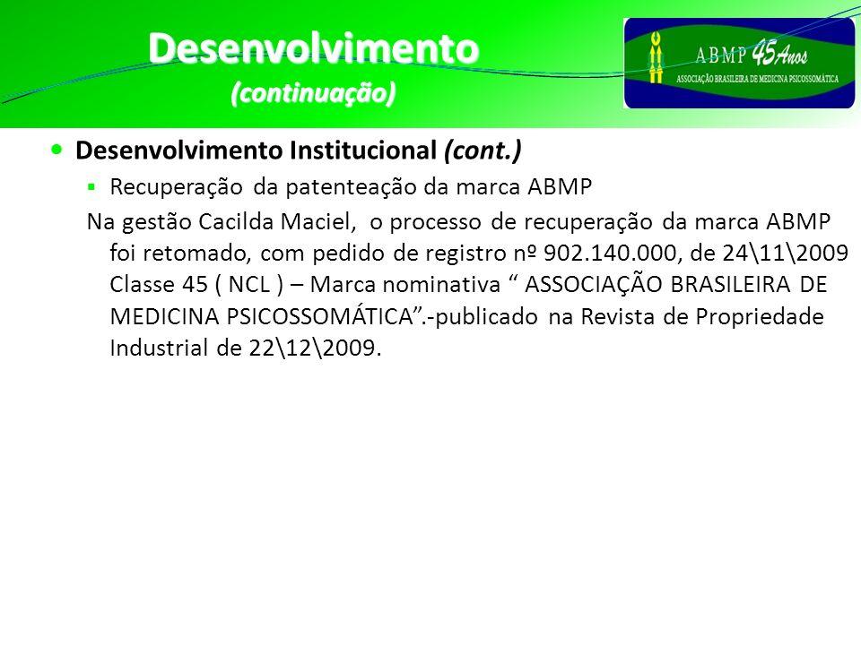 Desenvolvimento (continuação) Desenvolvimento Institucional (cont.)