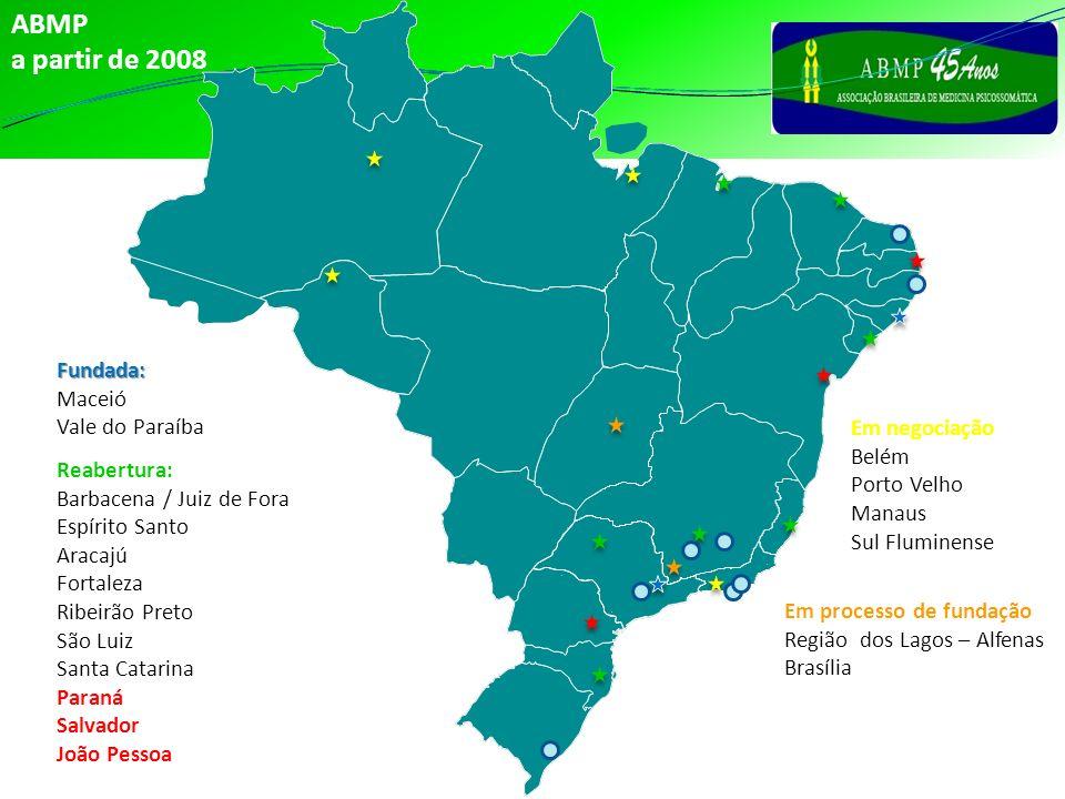ABMP a partir de 2008 Fundada: Maceió Vale do Paraíba Em negociação