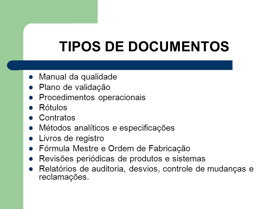 TIPOS DE DOCUMENTOS Manual da qualidade Plano de validação