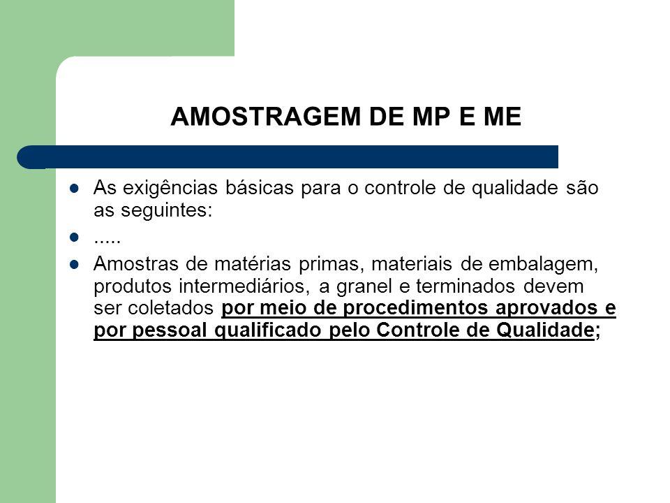 AMOSTRAGEM DE MP E ME As exigências básicas para o controle de qualidade são as seguintes: .....