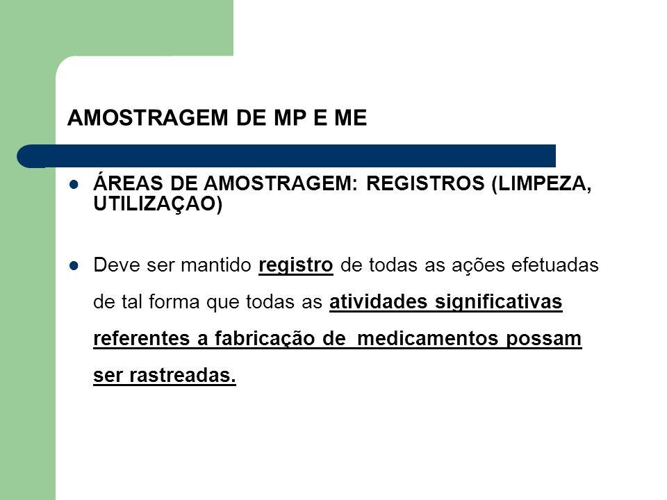 AMOSTRAGEM DE MP E ME ÁREAS DE AMOSTRAGEM: REGISTROS (LIMPEZA, UTILIZAÇAO)