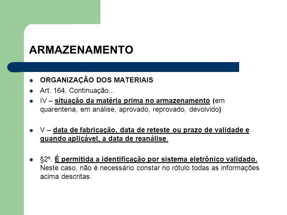 ARMAZENAMENTO ORGANIZAÇÃO DOS MATERIAIS Art. 164. Continuação...
