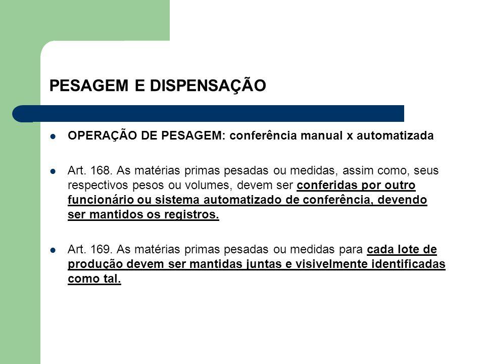 PESAGEM E DISPENSAÇÃO OPERAÇÃO DE PESAGEM: conferência manual x automatizada.