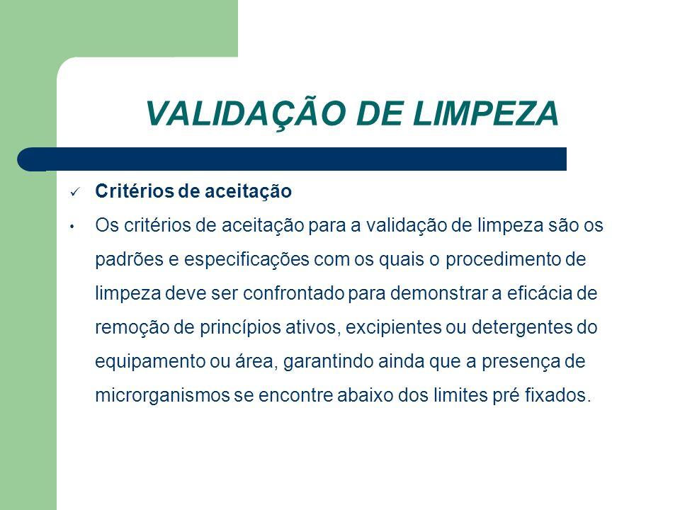 VALIDAÇÃO DE LIMPEZA Critérios de aceitação