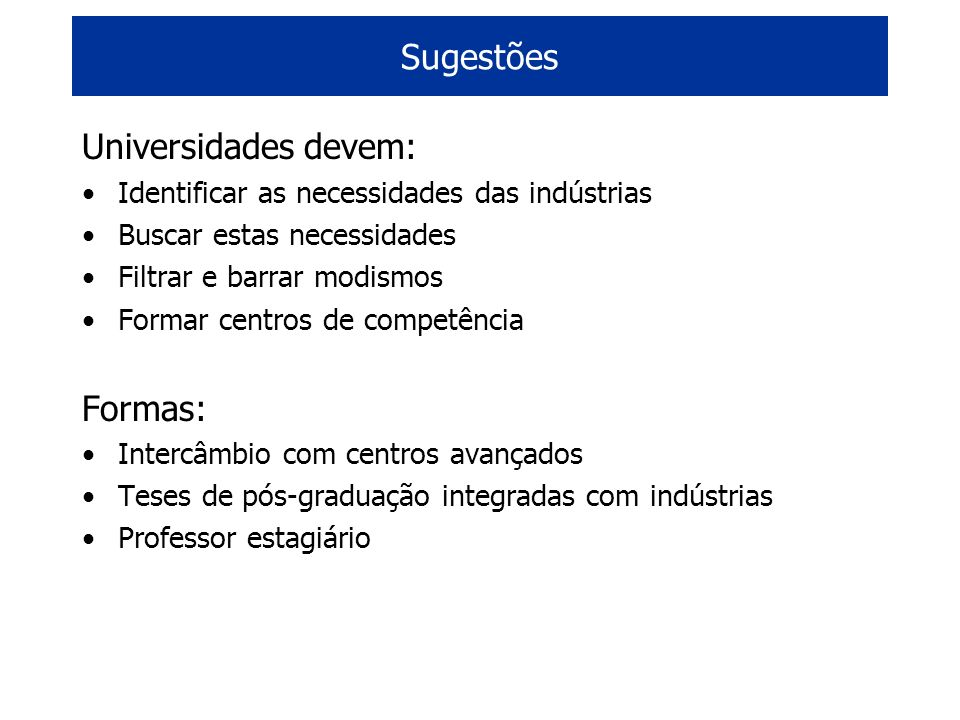 Sugestões Universidades devem: Formas:
