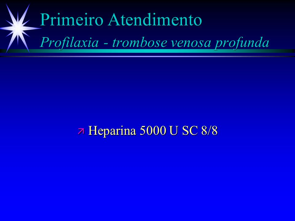 Primeiro Atendimento Profilaxia - trombose venosa profunda