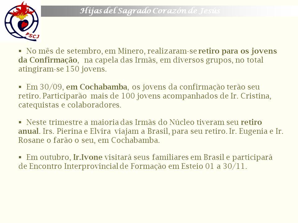 No mês de setembro, em Minero, realizaram-se retiro para os jovens da Confirmação, na capela das Irmãs, em diversos grupos, no total atingiram-se 150 jovens.