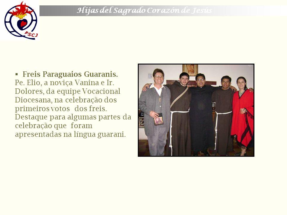 Freis Paraguaios Guaranis. Pe. Elio, a noviça Vanina e Ir