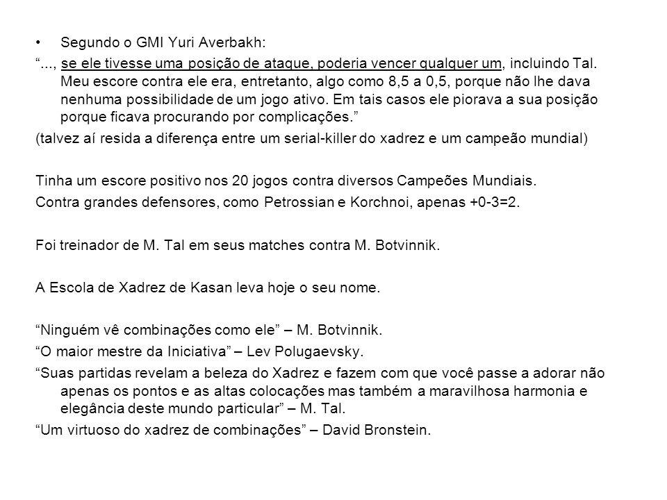 Segundo o GMI Yuri Averbakh: