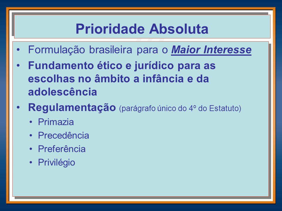 Prioridade Absoluta Formulação brasileira para o Maior Interesse