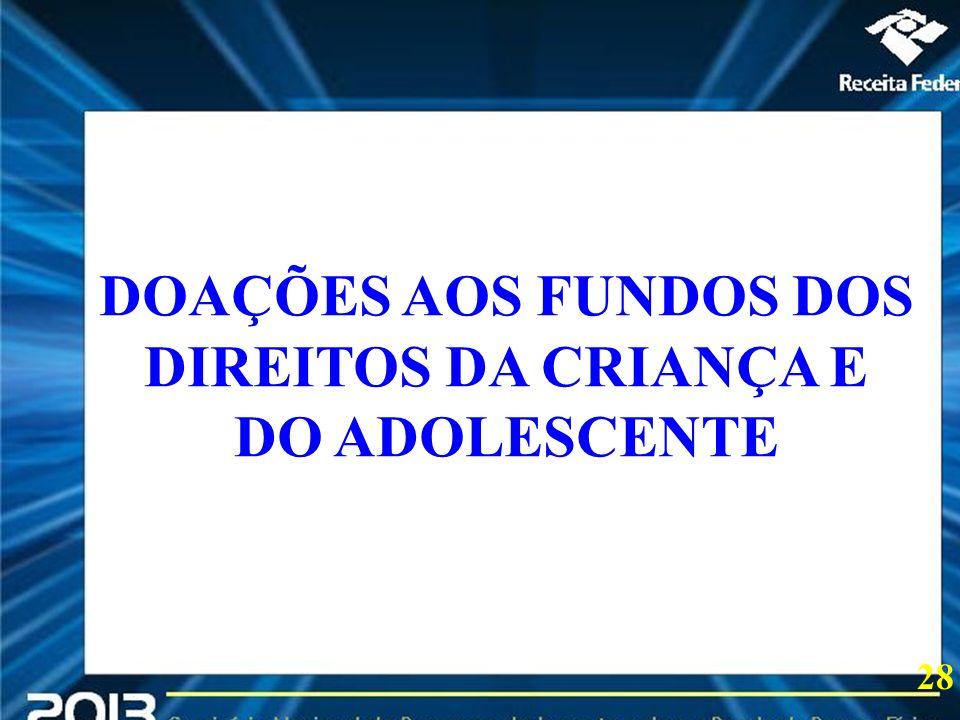 DOAÇÕES AOS FUNDOS DOS DIREITOS DA CRIANÇA E DO ADOLESCENTE