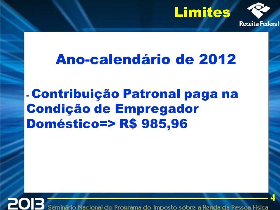 2013 Limites Ano-calendário de 2012 4