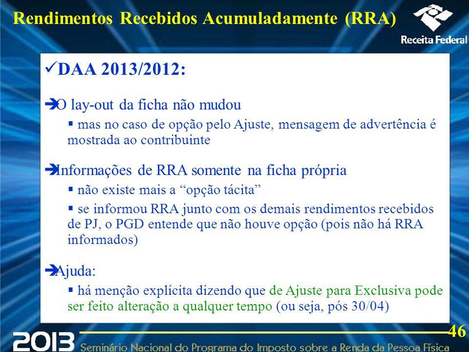 2013 Rendimentos Recebidos Acumuladamente (RRA) DAA 2013/2012: 46