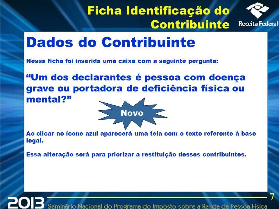 2013 Dados do Contribuinte Ficha Identificação do Contribuinte 7