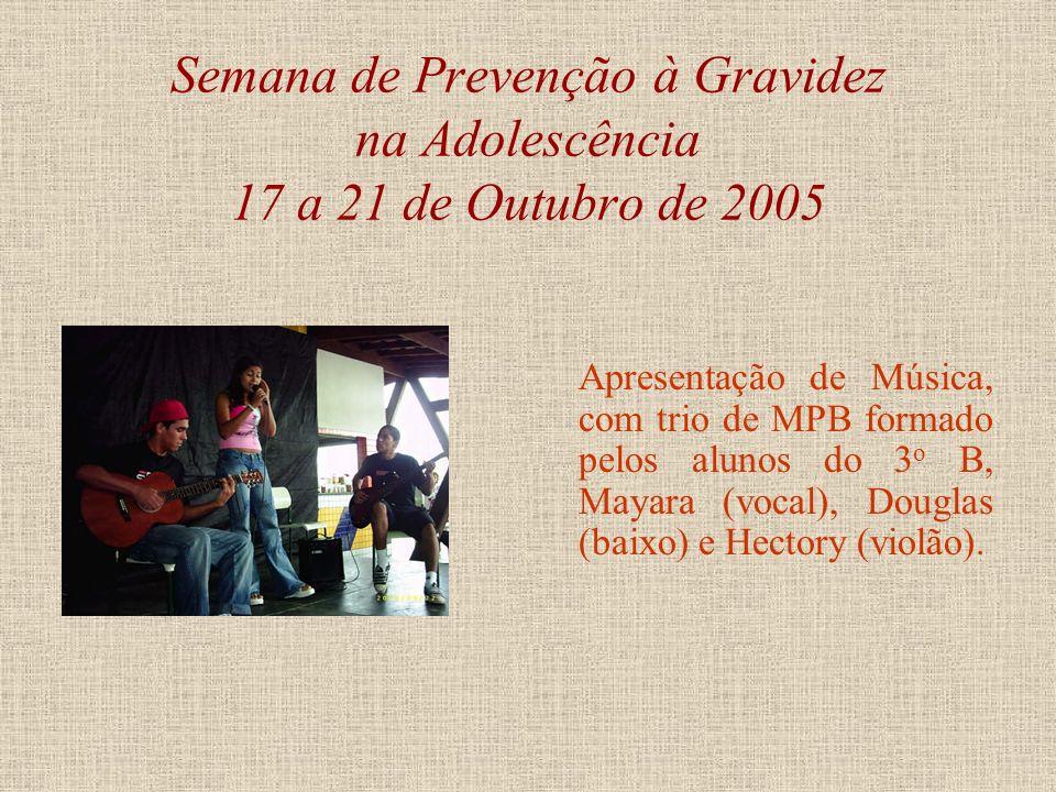 Semana de Prevenção à Gravidez na Adolescência 17 a 21 de Outubro de 2005