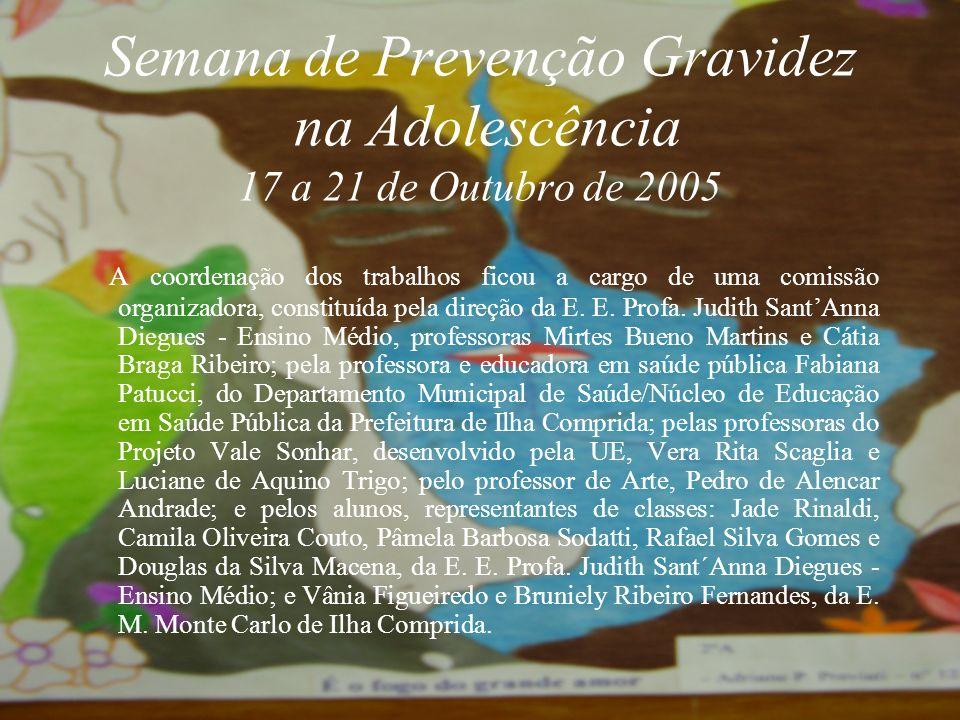 Semana de Prevenção Gravidez na Adolescência 17 a 21 de Outubro de 2005