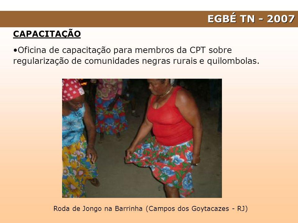 EGBÉ TN - 2007 CAPACITAÇÃO. Oficina de capacitação para membros da CPT sobre regularização de comunidades negras rurais e quilombolas.